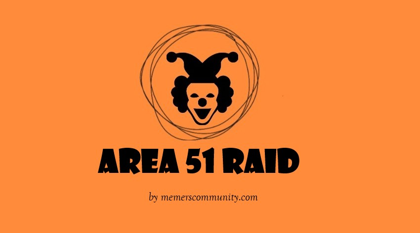 Area 51 Memes (UPDATED), Best Area 51 Raid Memes So Far