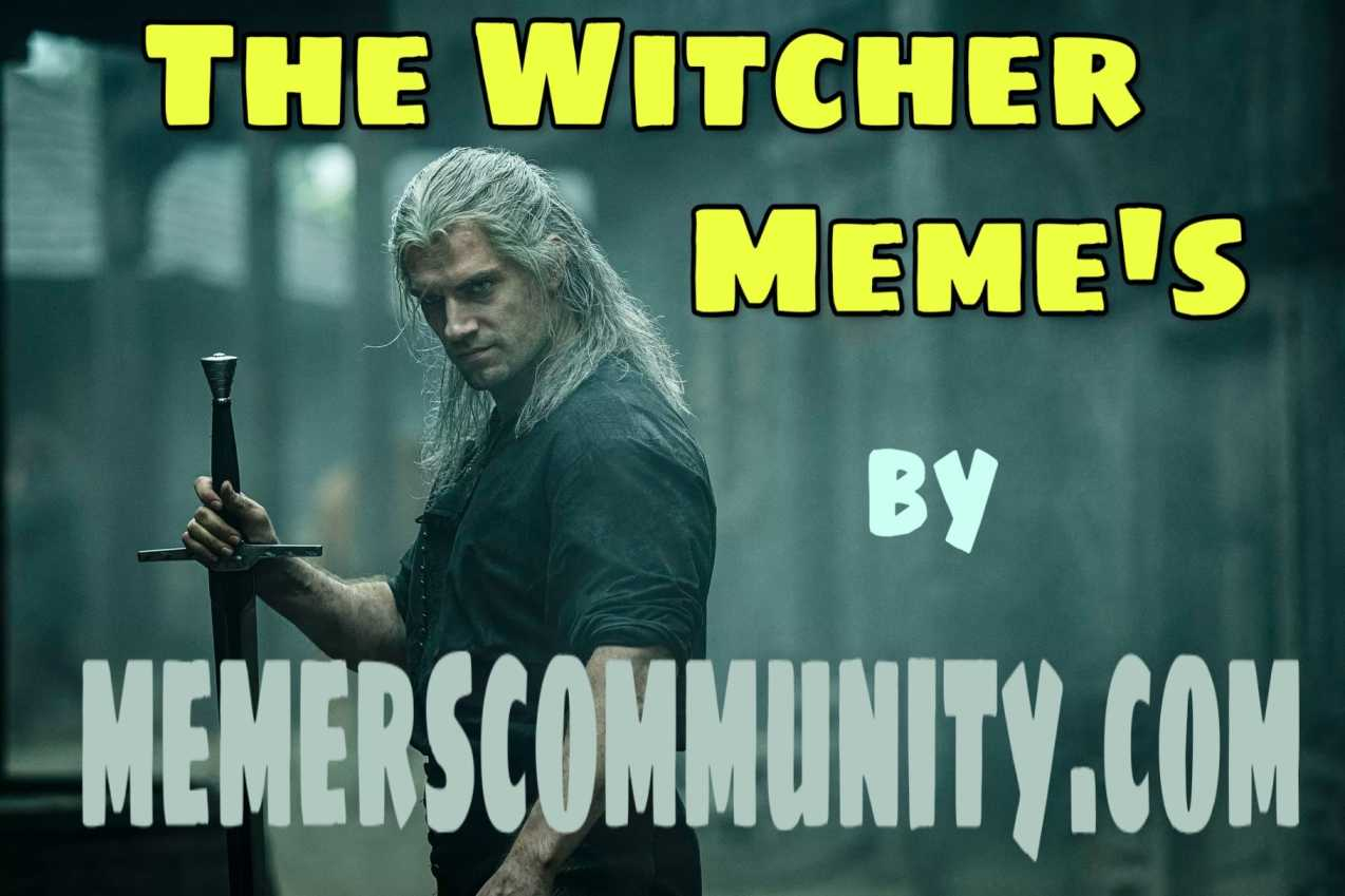 50+ The Witcher Memes, Funny Witcher Memes, Funniest Memes Ever